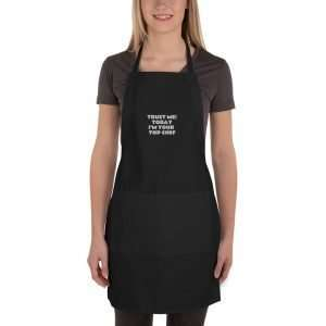 Embroidered Apron- Trust Me